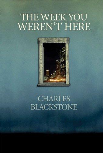 The Week You Weren't Here: Blackstone, Charles