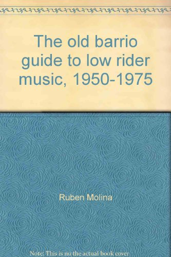 9780972336901: The old barrio guide to low rider music, 1950-1975