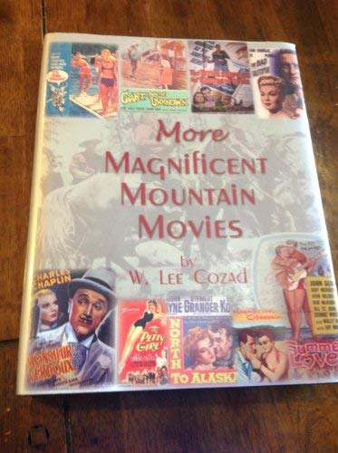 More Magnificent Mountain Movies: Cozad, W. Lee