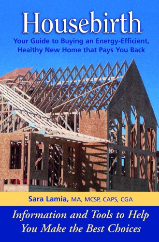 9780972339025: Housebirth: Your Guide to Buying an Energy-Efficient, Healthy New Home that Pays You Back