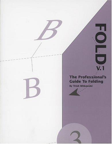 Fold: The Professional's Guide to Folding (2-Volume: Trish Witkowski