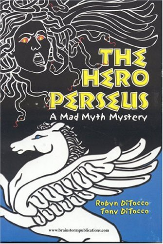 9780972342902: The Hero Perseus: Mad Myth Mystery Series