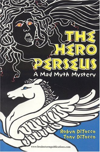 9780972342919: The Hero Perseus: A Mad Myth Mystery