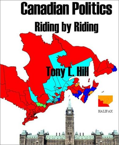 9780972343602: Canadian Politics: Riding by Riding