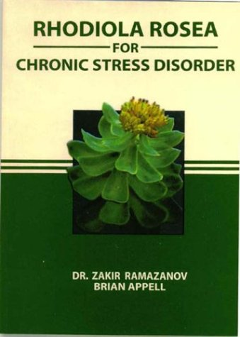 9780972343701: Rhodiola Rosea for Chronic Stress Disorder