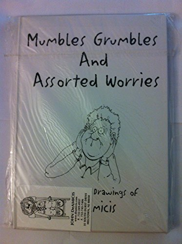 Mumbles Grumbles and Assorted Worries: The Writings and Drawings of John DeAmicis: John DeAmicis