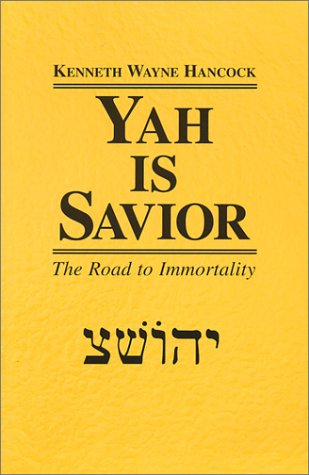 9780972348102: Yah Is Savior: The Road to Immortality
