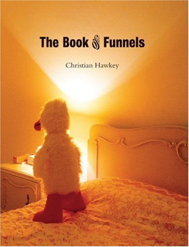 The Book of Funnels (Kate Tufts Discovery Award): Hawkey, Christian