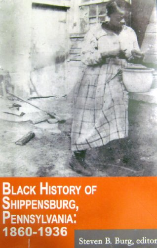 9780972355452: Black History of Shippensburg, Pennsylvania: 1860-1936