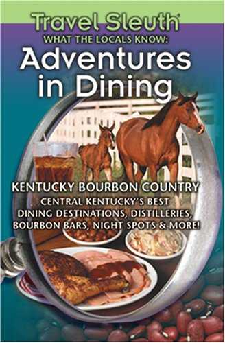 9780972358026: Adventures in Dining Kentucky Bourbon Country