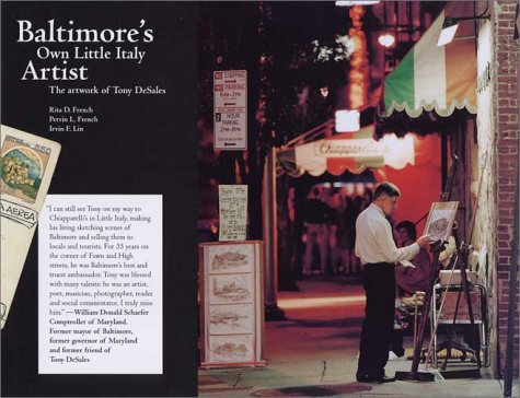 Baltimore's Own Little Italy Artist: The Artwork of Tony Desales: French, Rita D.; French, ...