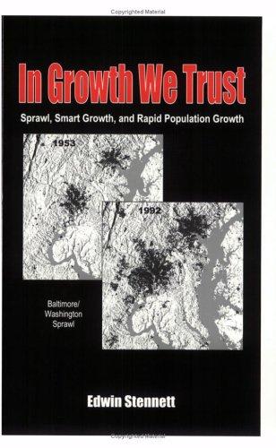 9780972361507: In Growth We Trust: Sprawl, Smart Growth, and Rapid Population Growth (Baltimore -Washington, D.C. Sprawl)