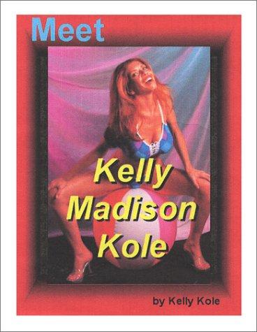 9780972361606: Meet Kelly Madison Kole: See All Pin-Up Book