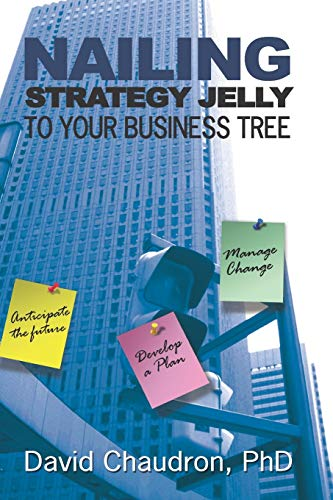 9780972362672: Nailing Strategy Jelly to Your Business Tree