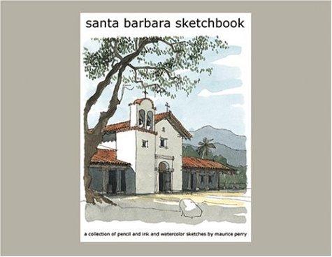 Santa Barbara Sketchbook: Perry, Maurice