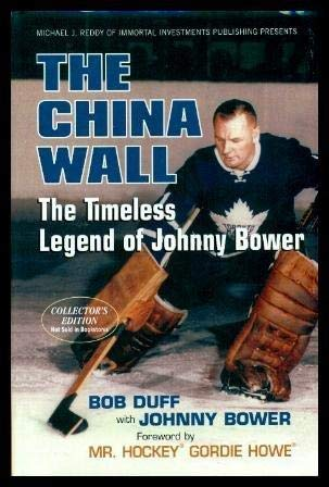 The China Wall: The Timeless Legend of Johnny Bower