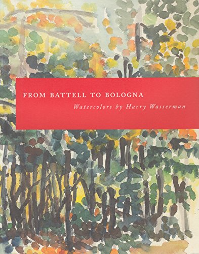 9780972366939: From Battell to Bologna: Watercolors by Harry Wasserman