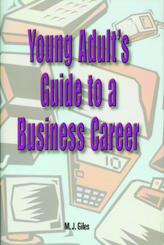Young Adult's Guide to a Business Career: Giles, M. J.