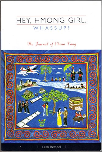 Hey, Hmong Girl, Whassup?: The Journal of: Leah Rempel