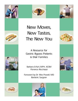 New Moves, New Tastes, The New You.A Resource for Gastric Bypass Patients and Their Families: MPH, ...