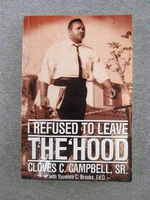 I refused to leave the 'hood: Campbell, Cloves C