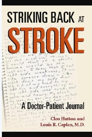 9780972383011: Striking Back at Stroke: A Doctor-Patient Journal