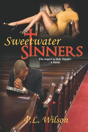 9780972385008: Sweetwater Sinners: the sequel to Holy Hustler
