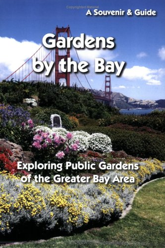 9780972387446: Gardens by the Bay: Exploring Public Gardens of the Greater Bay Area