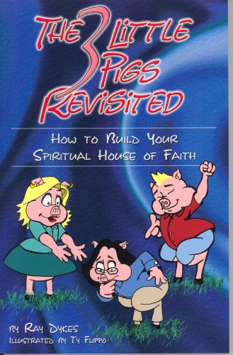 9780972388405: The Three Little Pigs Revisited: How to Build Your Spiritual House of Faith