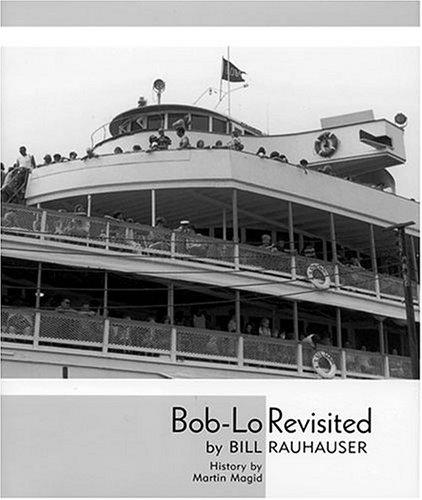 Bob-Lo Revisited: Rauhauser, Bill; Magid, Martin