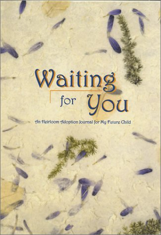 9780972394208: Waiting for You: An Heirloom Adoption Journal for My Future Child