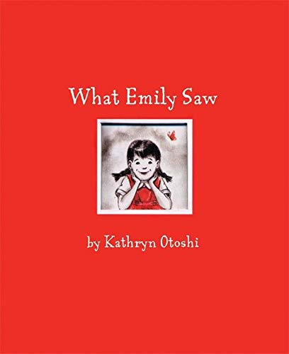 What Emily Saw: Otoshi, Kathryn