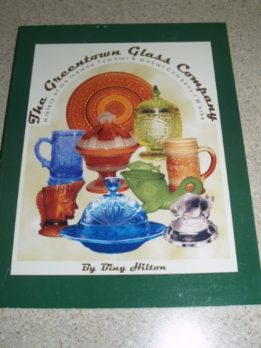 The Greentown Glass Company: History of the: Bing Hilton