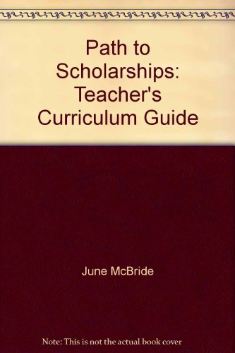9780972395915: Path to Scholarships: Teacher's Curriculum Guide