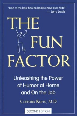 9780972399258: The Fun Factor: Unleashing the Power of Humor at Home and on the Job