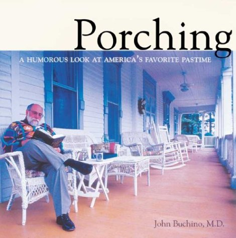 9780972399265: Porching: A Humorous Look at America's Favorite Pastime