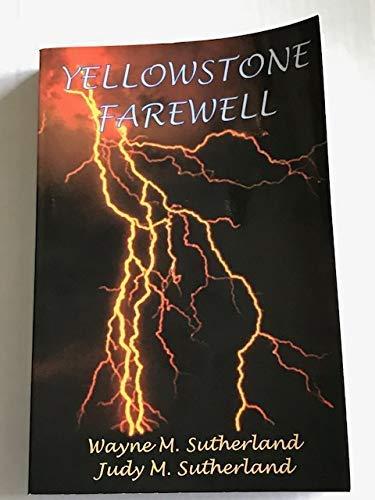9780972399906: Yellowstone Farewell
