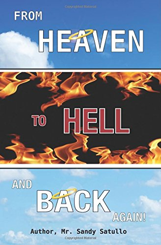 9780972403092: From Heaven To Hell And Back Again