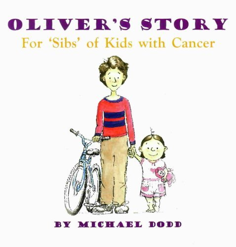 Oliver's Story, for 'sibs' of kids with: Michael Dodd