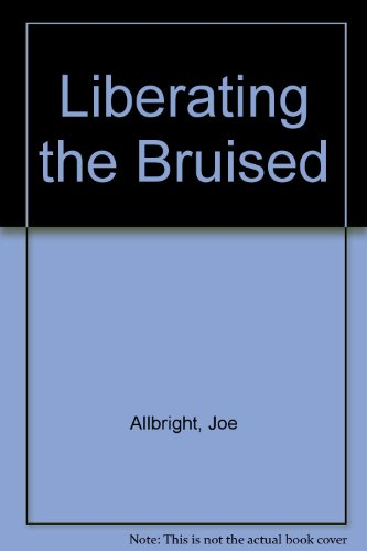 9780972408516: Liberating the Bruised