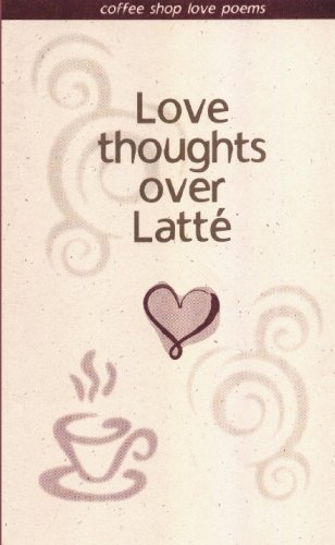 9780972408608: Love Thoughts Over Latte