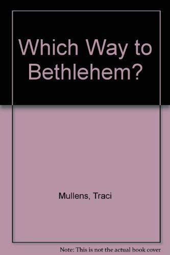 Which Way to Bethlehem?: Traci Mullens