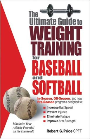 9780972410212: The Ultimate Guide to Weight Training For Baseball and Softball