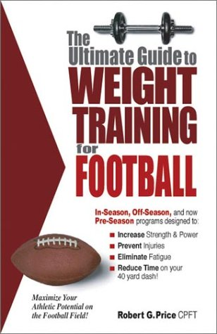 9780972410236: The Ultimate Guide to Weight Training For Football [Taschenbuch] by Price, Ro...