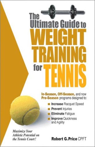 9780972410250: The Ultimate Guide to Weight Training For Tennis