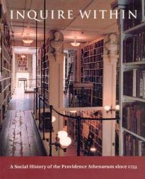 9780972410908: Inquire Within: A Social History of the Providence Athenaeum Since 1753
