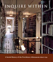 9780972410915: Inquire Within: A Social History of the Providence Athenaeum Since 1753