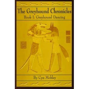 The Greyhound Chronicles--Book1: Greyhound Dancing: Mobley, Cyn