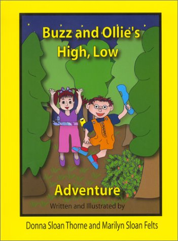 Buzz and Ollie's High, Low Adventure: Thorne, Donna Sloan, Felts, Marilyn Sloan