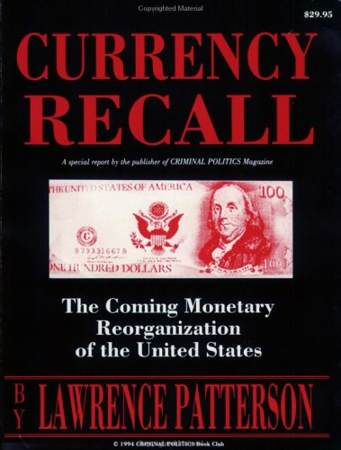 9780972416023: Currency Recall: The Coming Monetary Reorganization of the United States